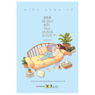 999 Lá Thư Gửi Cho Chính Mình - Mong Bạn Trở Thành Phiên Bản Hạnh Phúc Nhất (Phần 2) ebook PDF-EPUB-AWZ3-PRC-MOBI