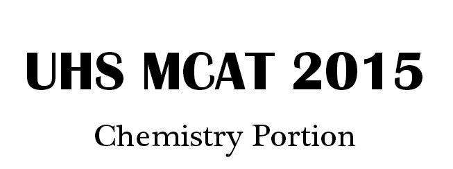 UHS MCAT MCAT Chemistry Past Papers 2015