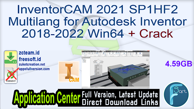 InventorCAM 2021 SP1HF2 Multilang for Autodesk Inventor 2018-2022 Win64 + Crack_ ZcTeam.id