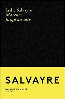 Marcher jusqu'au soir  - Lydie Salvayre