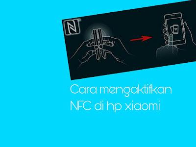 Pengertian NFC Dan Cara Mudah Mengaktifkan NFC Semua Di Hp Xiaomi