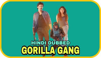 Gorilla Gang Hindi Dubbed Movie