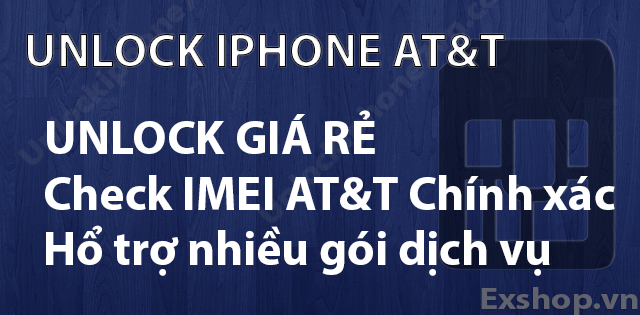 Unlock iPhone AT&T Giá rẻ nhất Việt Nam