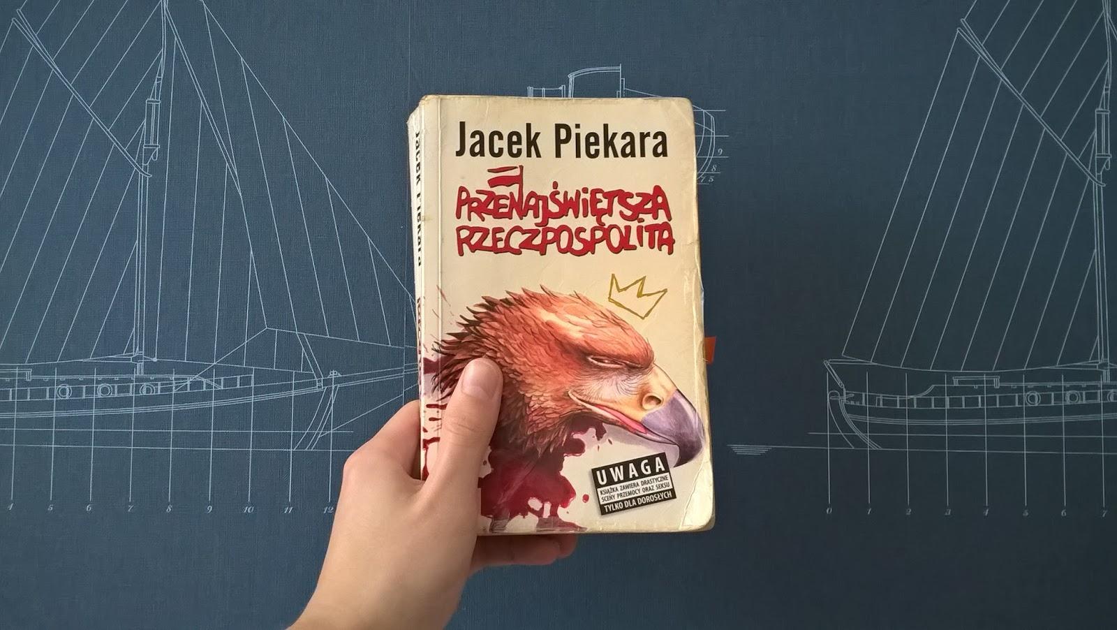 """Recenzja #3 """"Przenajświętsza Rzeczpospolita"""" - Jacek Piekara"""
