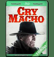 CRY MACHO (2021) WEB-DL 1080P HD MKV ESPAÑOL LATINO