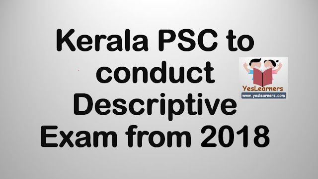 Kerala PSC to Conduct Descriptive Exams from 2018