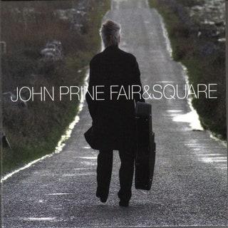 John Prine - Fair & Square Music Album Reviews