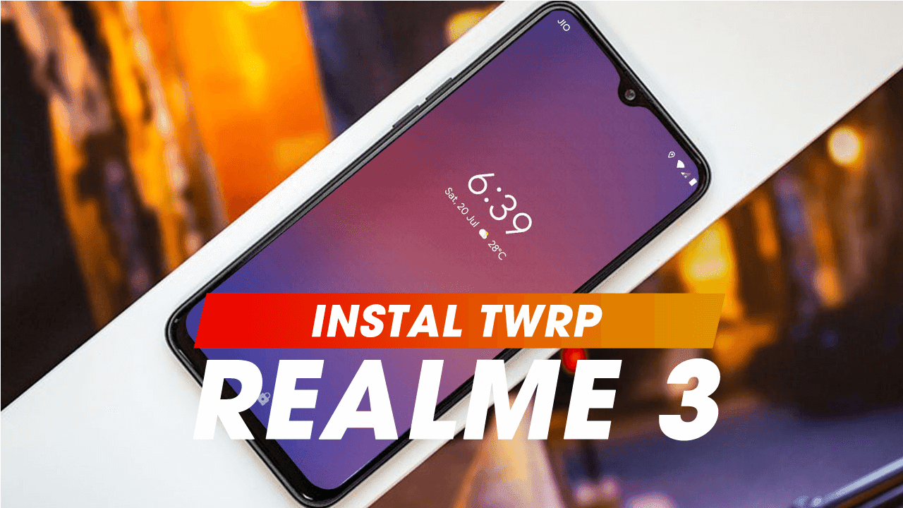 How to install TWRP on Realme 3