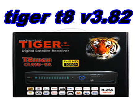 tiger t8 new software v3.82 new update high class v2