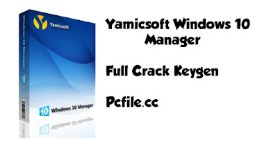 Yamicsoft Windows 10 Manager 3.3.1 Full Crack Keygen