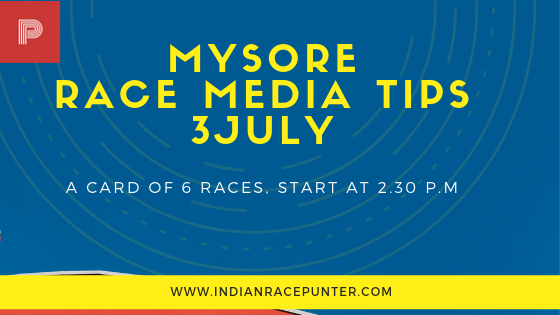 Mysore Race Media Tips 3 July, trackeagle, track eagle, racingpulse, racing pulse