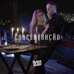 Baixar Concentração - 1Kilo Mp3