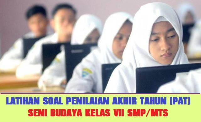 Latihan Online PAT / UKK SENI BUDAYA SMP  Kelas VII (7)