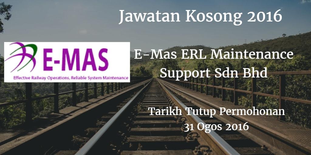 Jawatan Kosong E-Mas ERL Maintenance Support Sdn Bhd 31 Ogos 2016