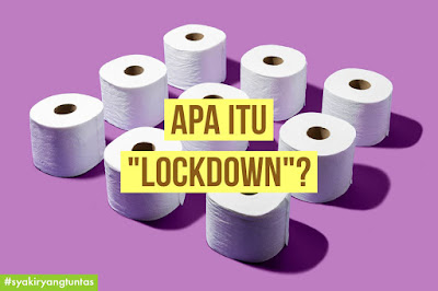 Apa itu Lockdown dan Kerajaan Perintah Kawalan Pergerakan