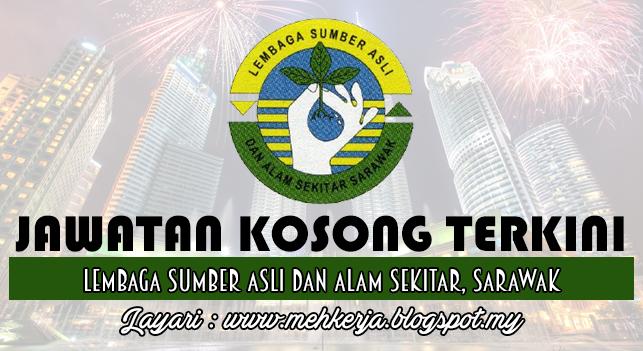 Jawatan Kosong Terkini 2016 di Lembaga Sumber Asli Dan Alam Sekitar, Sarawak