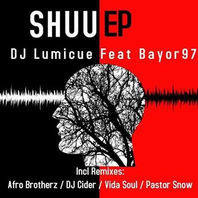 DJ Lumicue & Bayor97 - Shuu EP (Incl Remixes)
