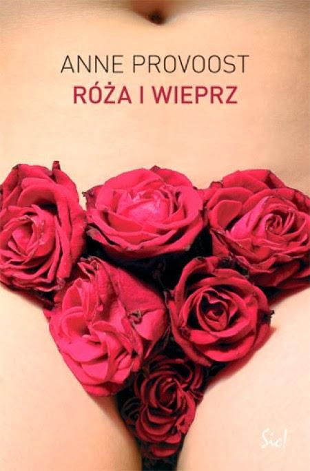Róża i wieprz - Anne Provoost