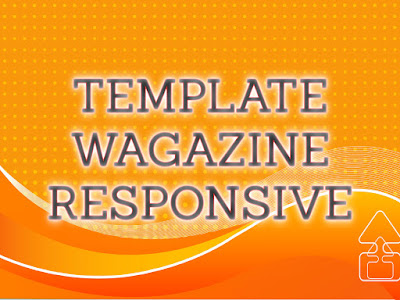 Template Terbaru 2017 Wagazine Blogger Seo Responsive Download Gratis
