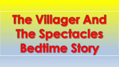The Villager And The Spectacles Bedtime Story