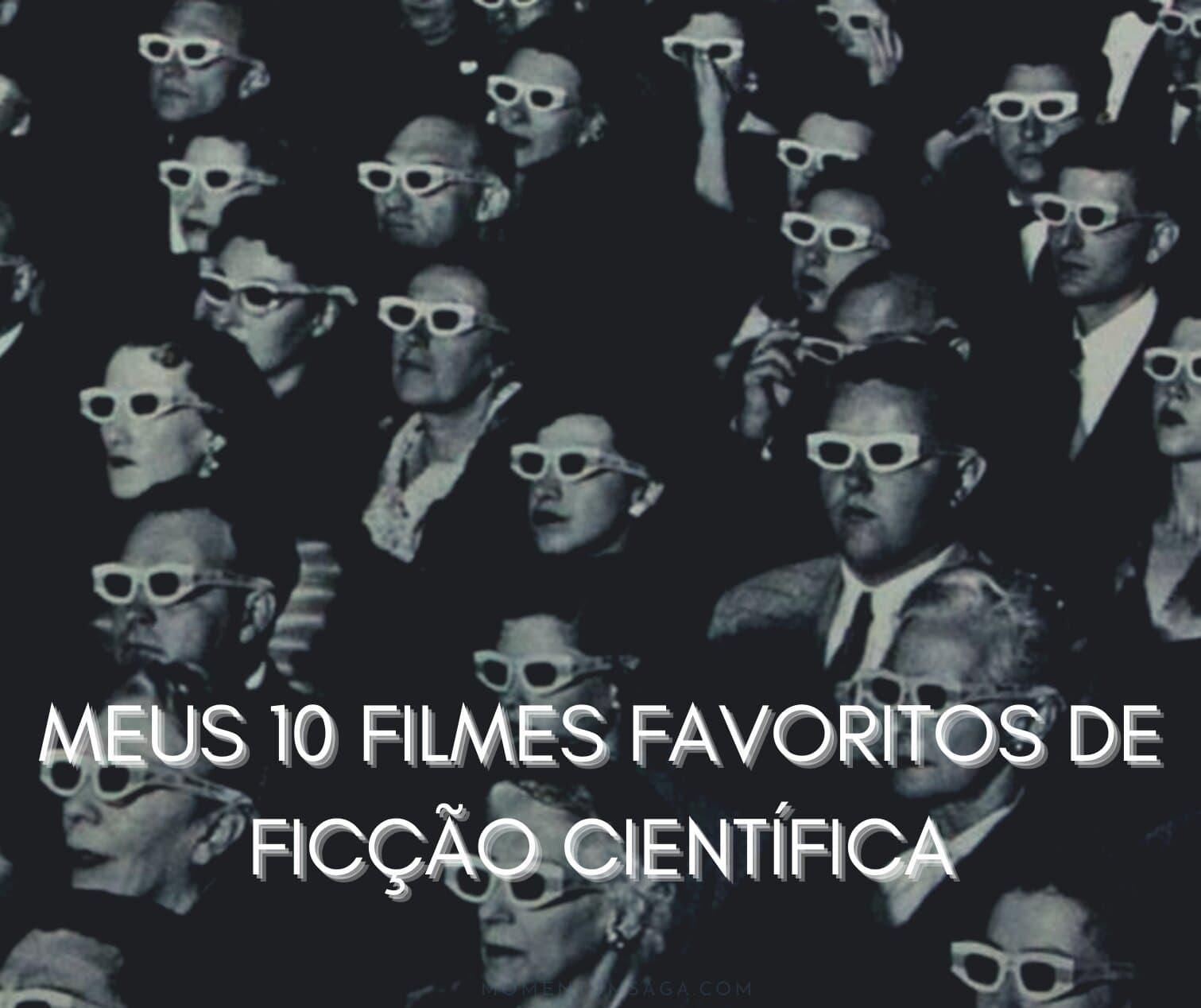 Meus 10 filmes preferidos de ficção científica
