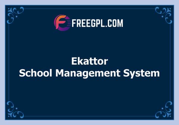 Ekattor School Management System Nulled Download Free