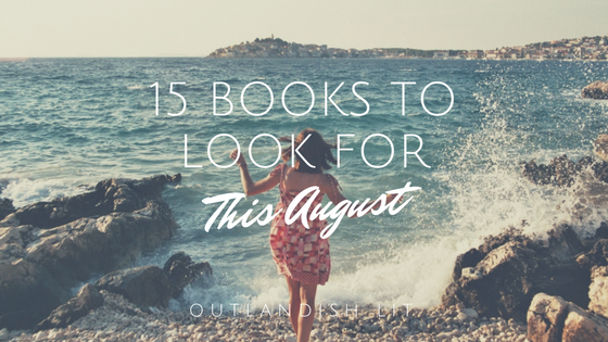 15 Books To Look For This August :: Outlandish Lit