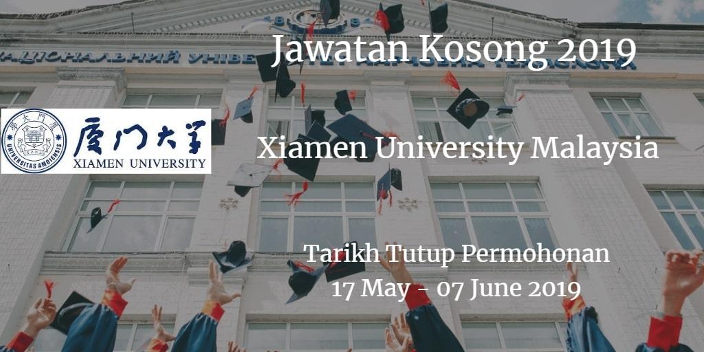 Jawatan Kosong Xiamen University Malaysia 17 May - 07 June 2019