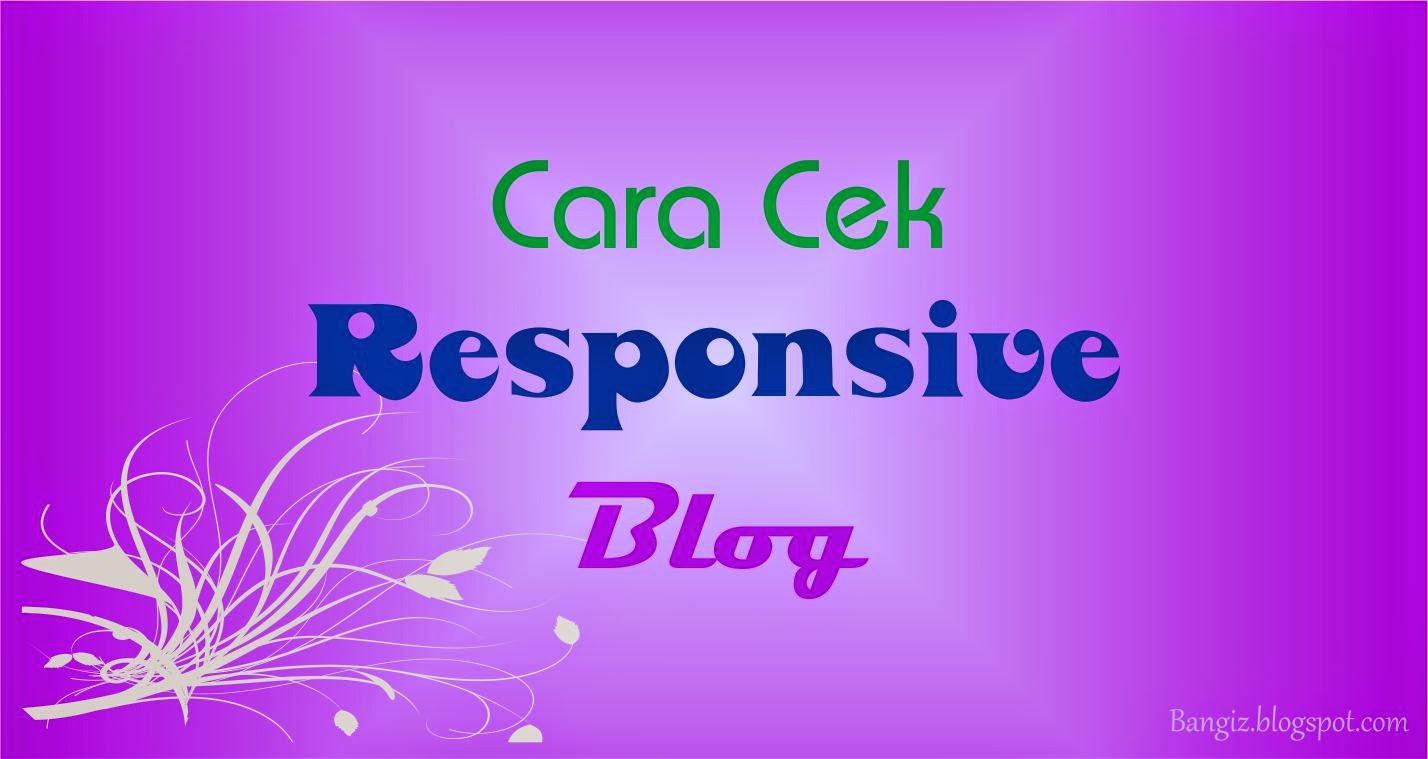 Cara Cek Responsive Blog
