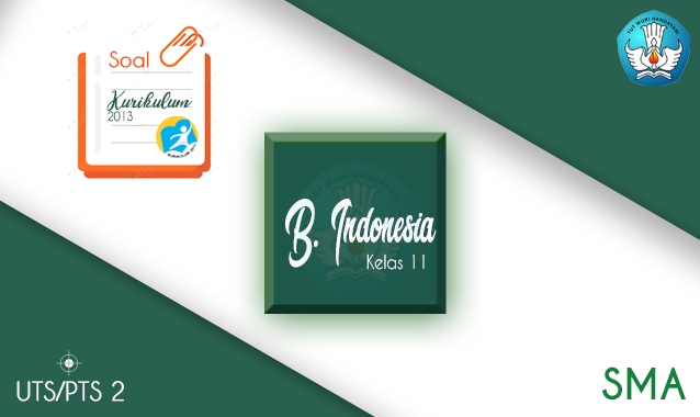 Soal dan Jawaban UTS Bahasa Indonesia SMA Kelas 11 Semester 2