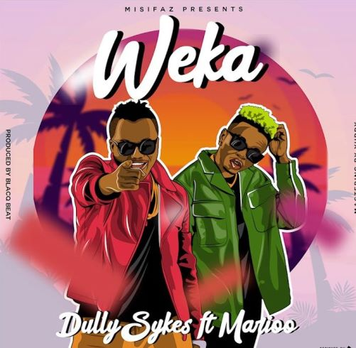 Dully Sykes Ft. Marioo - Weka