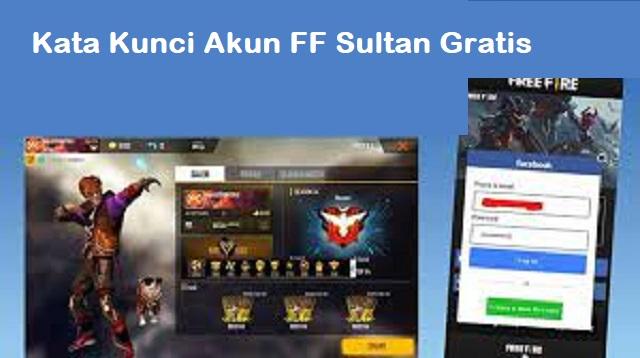 Kata Kunci Akun FF Sultan Gratis