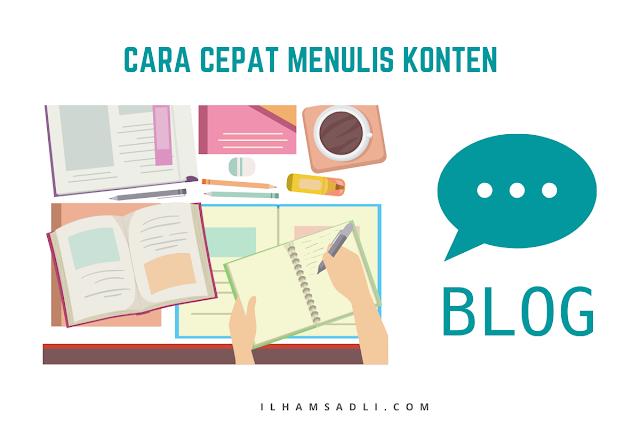 Cara Cepat Menulis Konten Blog dari Ilmu Content Writers