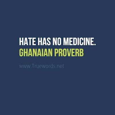 Hate has no medicine