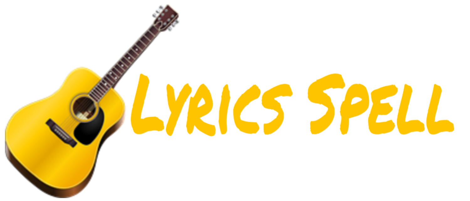 Lyrics Spell - Song Lyrics