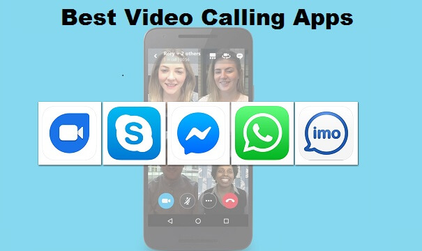 The 5 Best Video Calling Applications For Android Ios