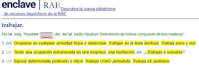 RAE etimología de trabajo... tripalium... instrumento de tortura