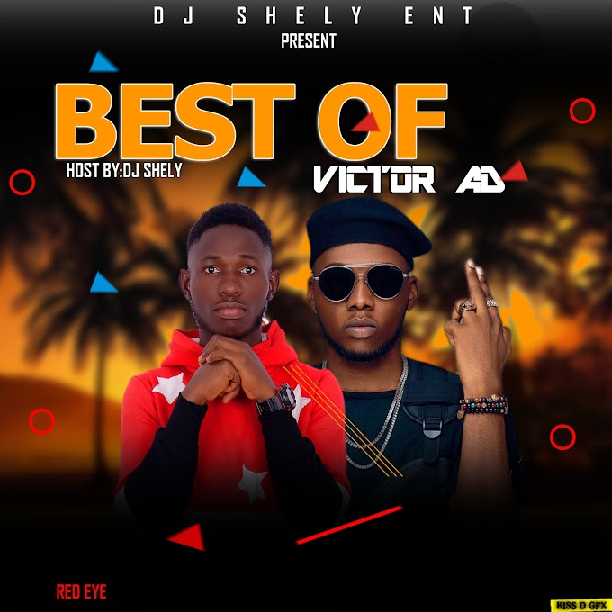 [Mixtape] DJ SHELY BEST OF VICTOR AD MIX