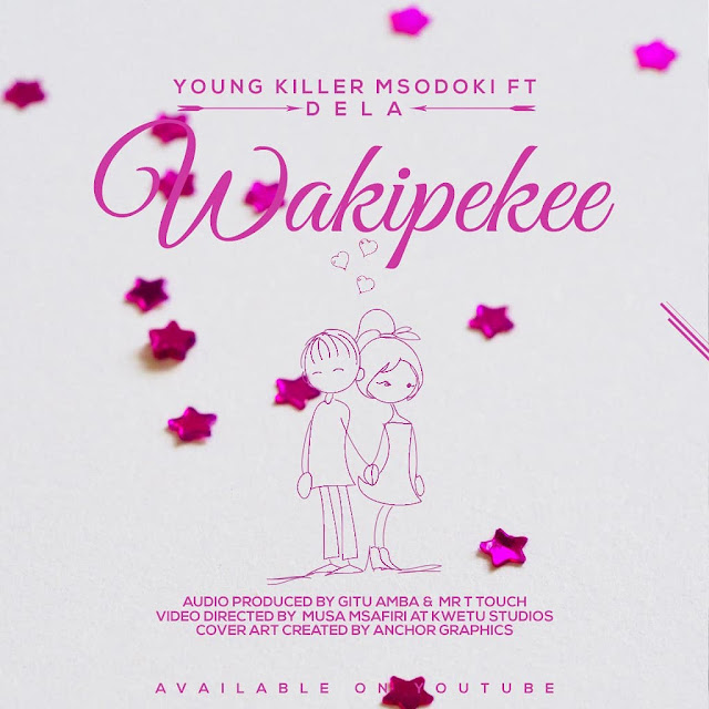 Young Killer Msodoki Ft Dela - Wakipekee (Audio)