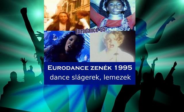Eurodance zenék 1995, dance slágerek, lemezek