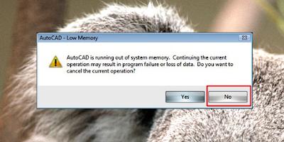 Cara Terbaik Dan Terampuh Mengatasi Error AutoCad Low Memory