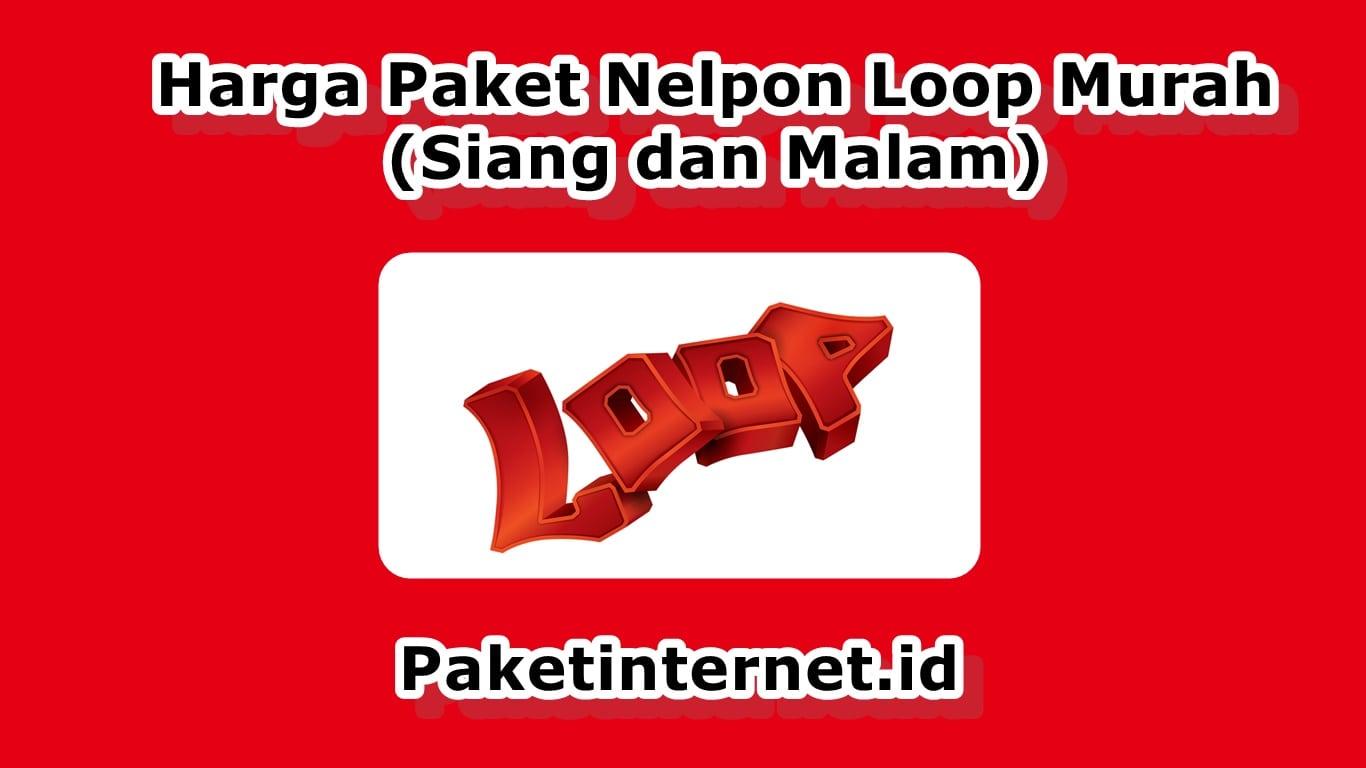 Harga Paket Nelpon Loop