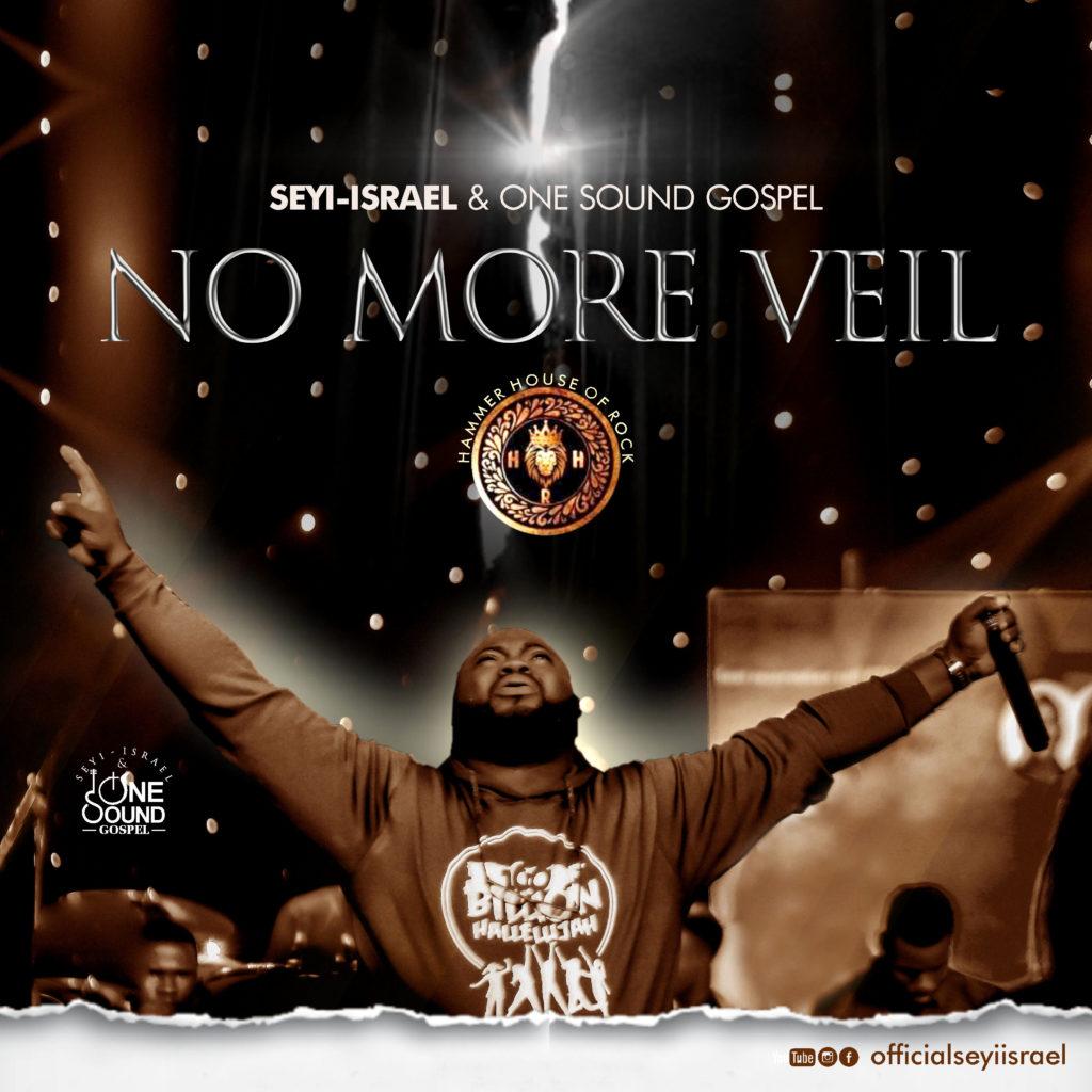 Seyi Israel - No More Veil Lyrics & Mp3