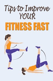 Tips to Improve Your Fitness Fast