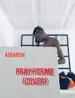 AgbaNoni ft hotkid -Pray for me (Cover)