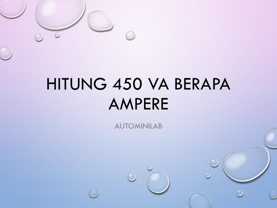 Hitung 450 VA Berapa Ampere