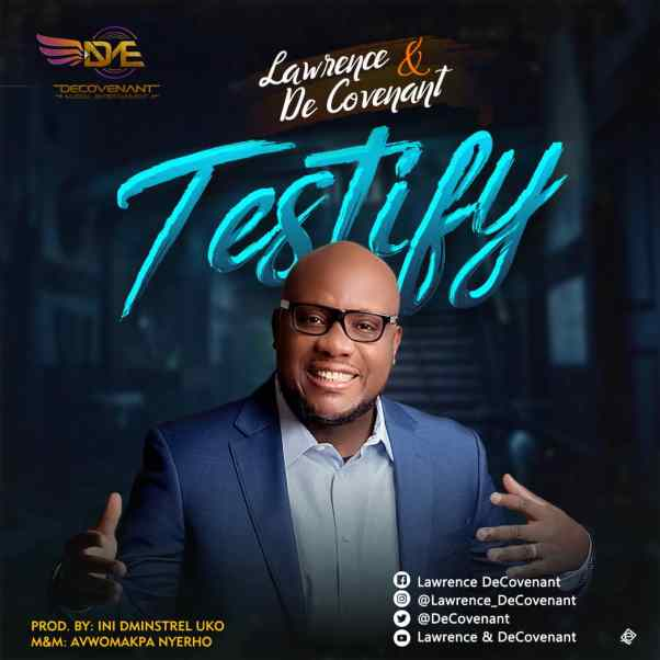 Audio + Video: Lawrence & DeCovenant – Testify