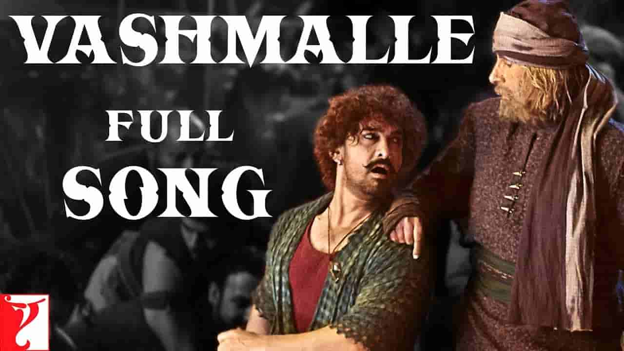 वशमल्ले Vashmalle lyrics in Hindi Thugs of hindostan Sukhwinder Singh x Vishal Dadlani Bollywood Song