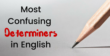 Most Confusing Determiners in English