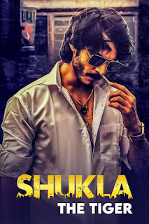 Download Shukla The Tiger (2021) Season 1 Hindi Web Series 720p WEB-DL